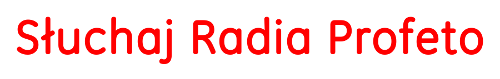 Radio Profeto.pl - Sercański Portal Ewangelizacyjny - Katolickie radio księży Sercanów (przy Wyższym Seminarium Misyjnym)